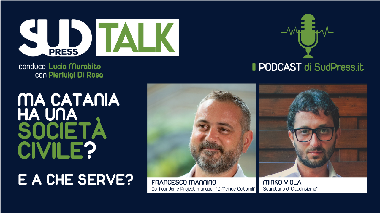 """Ma Catania ha una """"Società Civile""""? E a che serve? Ne parliamo oggi a SUDtalk"""